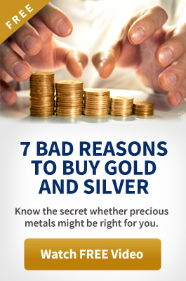 Special Video - 7 Bad Reasons to Buy Gold and Silver